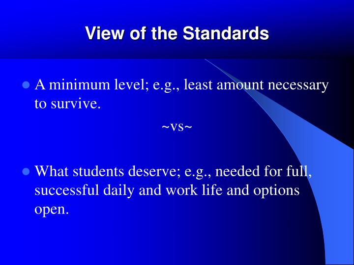 View of the Standards