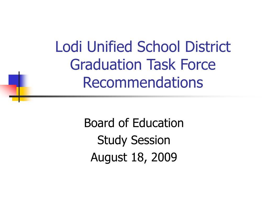 Ppt Lodi Unified School District Graduation Task Force