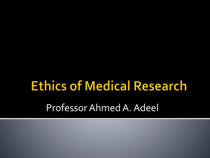 ethics of medical research n.