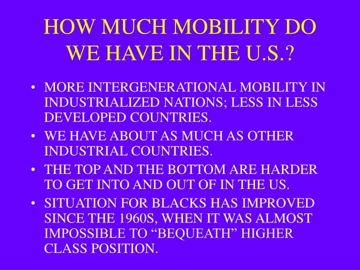 HOW MUCH MOBILITY DO WE HAVE IN THE U.S.?