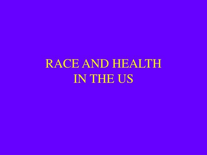 RACE AND HEALTH