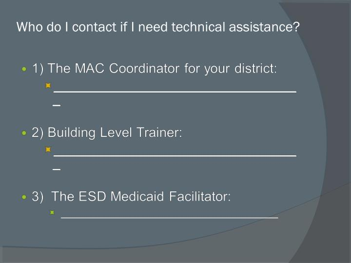 Who do I contact if I need technical assistance?