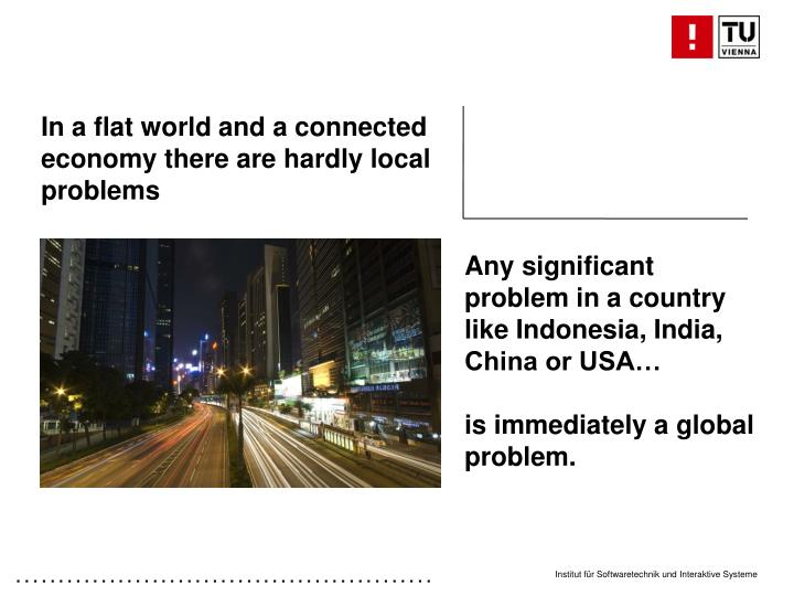 In a flat world and a connected economy there are hardly local problems