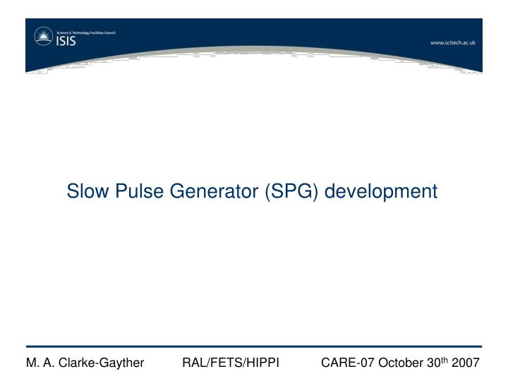 Slow Pulse Generator (SPG) development