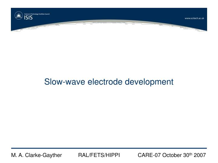 Slow-wave electrode development