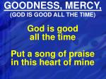 goodness mercy god is good all the time