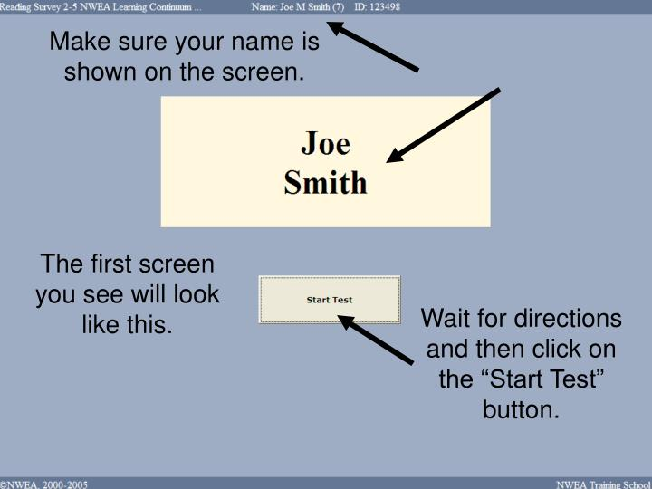 Make sure your name is shown on the screen.