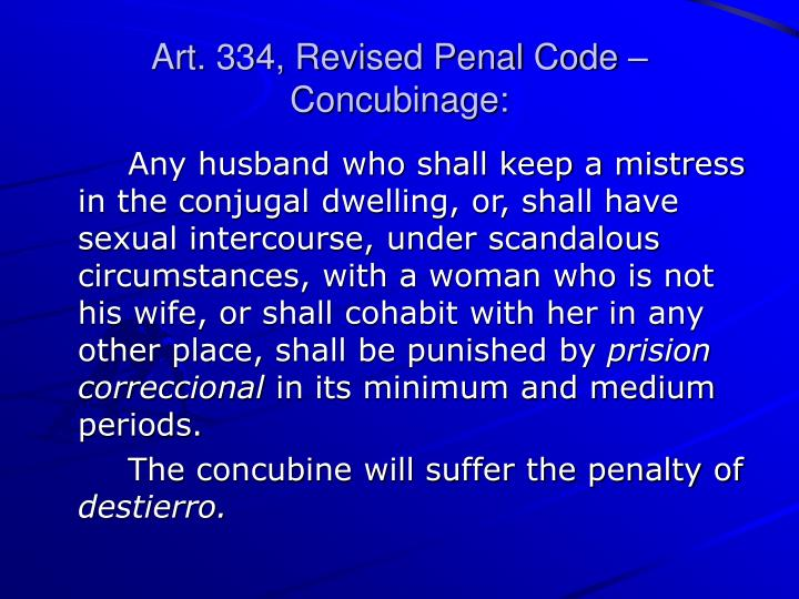 Art. 334, Revised Penal Code – Concubinage: