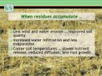 when residues accumulate