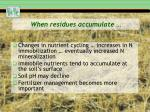 when residues accumulate1