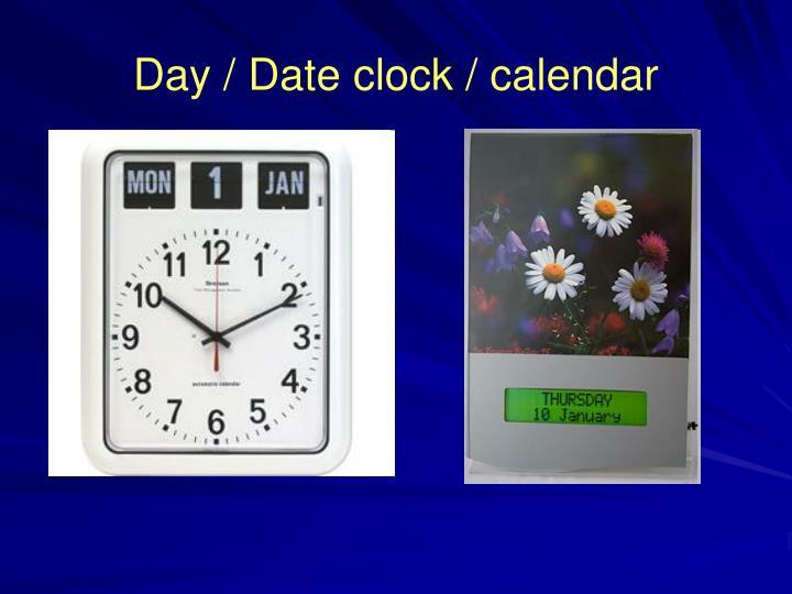 Day / Date clock / calendar