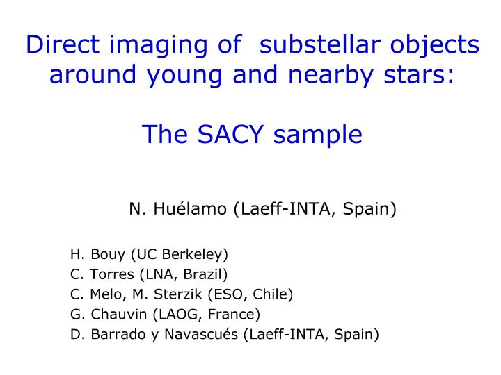 Direct imaging of substellar objects around young and nearby stars the sacy sample