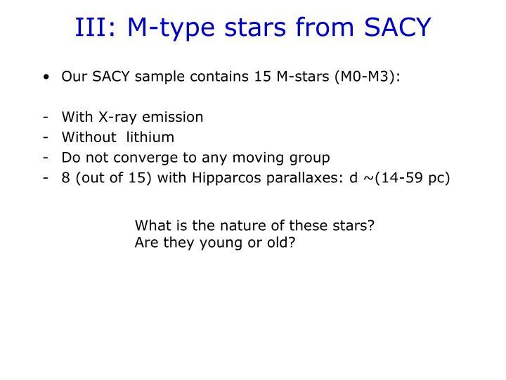 III: M-type stars from SACY