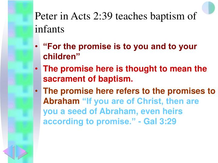 Peter in Acts 2:39 teaches baptism of infants