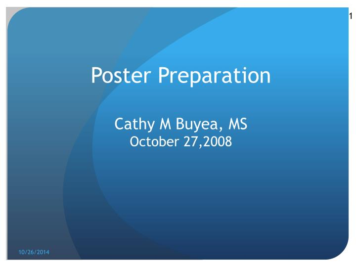 Poster preparation cathy m buyea ms october 27 2008