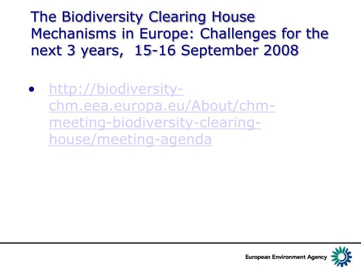 The Biodiversity Clearing House Mechanisms in Europe: Challenges for the next 3 years,  15-16 Septem...