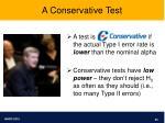 a conservative test