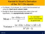 kendall stuart s derivation of the n 1 chi square