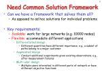 need common solution framework