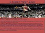 6 lebron king james