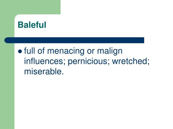 Baleful