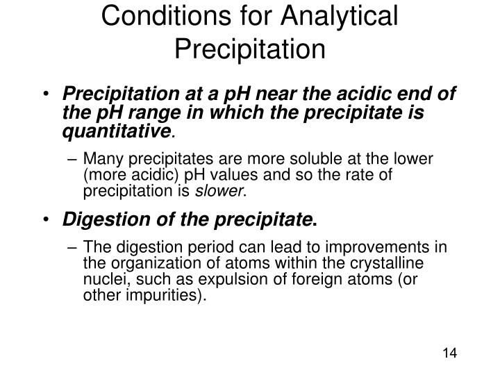 Conditions for Analytical Precipitation