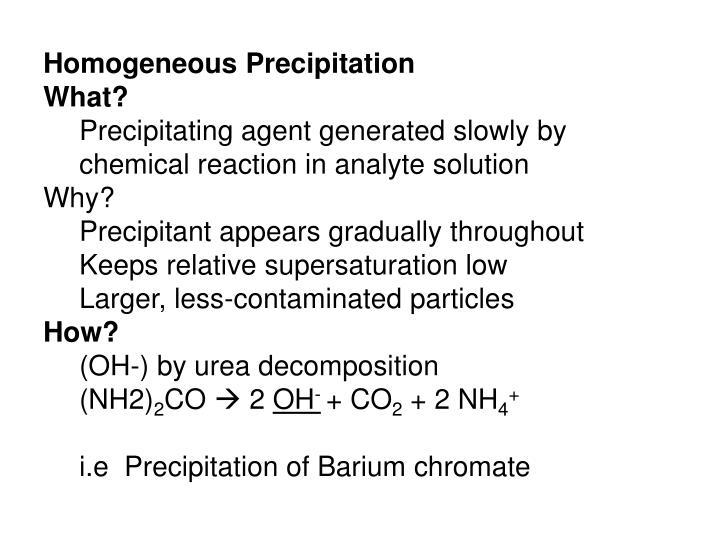 Homogeneous Precipitation