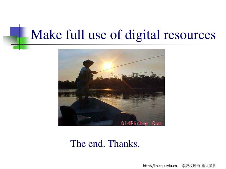 Make full use of digital resources