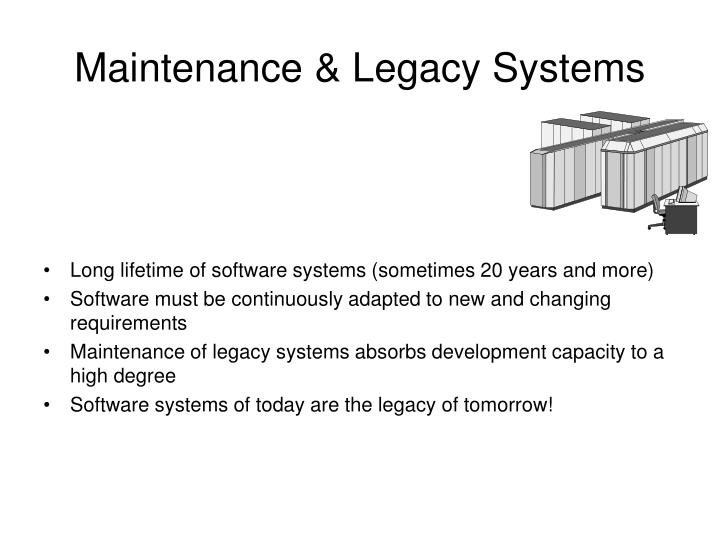 Maintenance & Legacy Systems