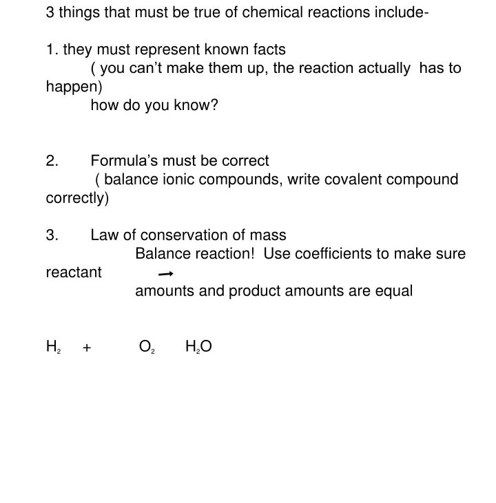3 things that must be true of chemical reactions include-