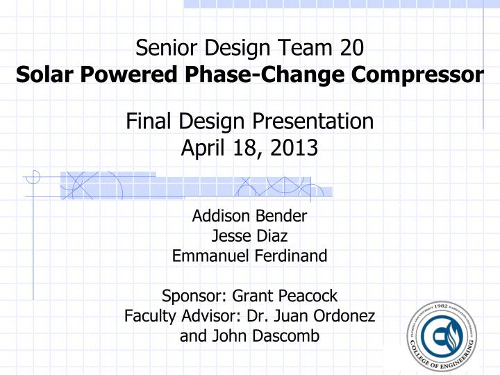 Senior design team 20 solar powered phase change compressor