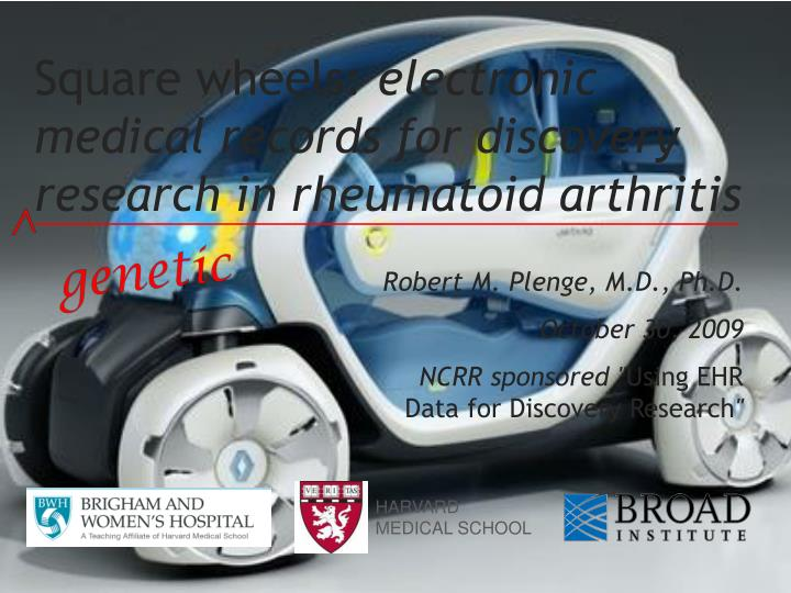 square wheels electronic medical records for discovery research in rheumatoid arthritis n.