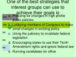one of the best strategies that interest groups can use to achieve their goals is