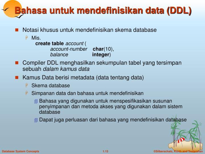 Bahasa untuk mendefinisikan data (DDL)