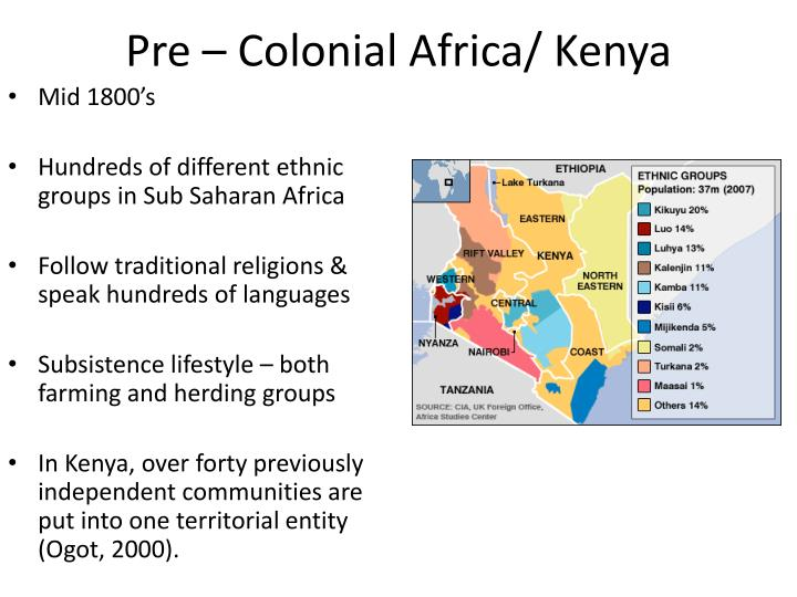 colonialism in kenya essay Kenya essay - kenya kenya is a republic of east africa it is bordered by the indian ocean on the southeast the capital of kenya is nairobi it is located in the south central part of the country it has a population of 15 million the national musum of kenya, the national theater and the university of nairobi are in the city.