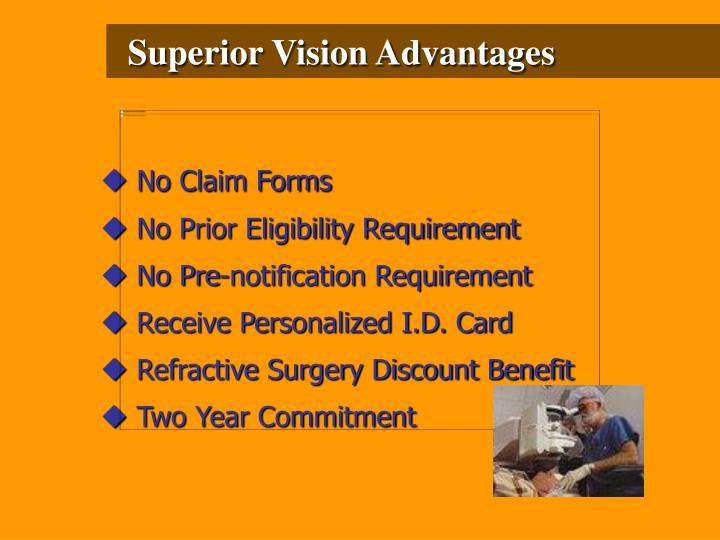 Superior Vision Advantages