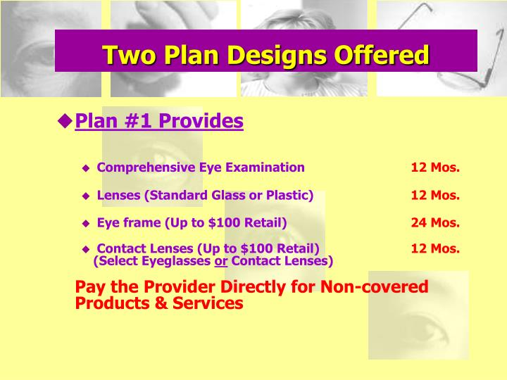 Two Plan Designs Offered