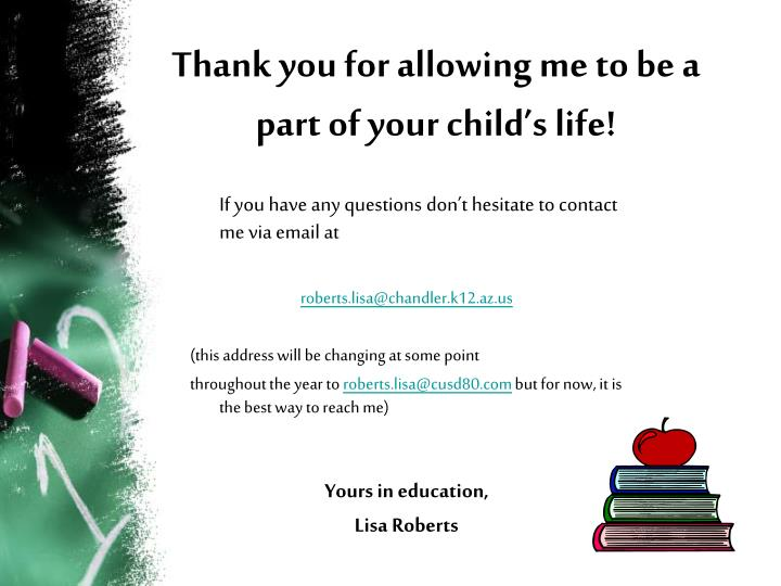 Thank you for allowing me to be a part of your child's life!