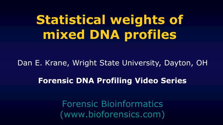 Statistical weights of mixed DNA profiles