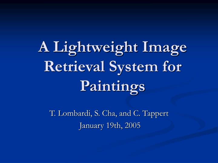 a lightweight image retrieval system for paintings n.