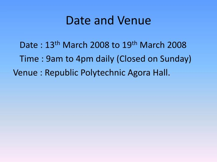 Date and venue