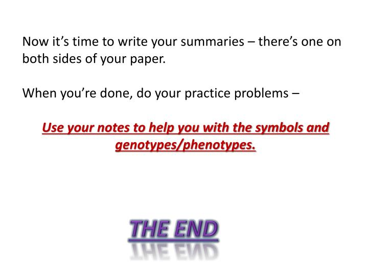 Now it's time to write your summaries – there's one on both sides of your paper.