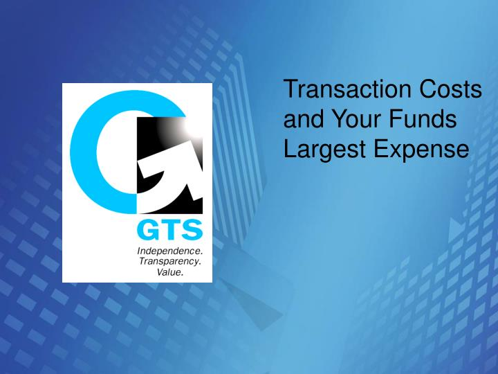 Transaction Costs and Your Funds Largest Expense