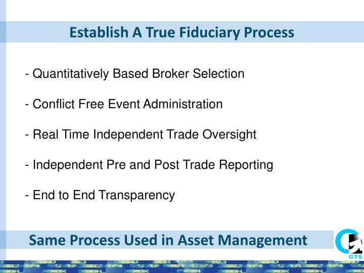 Establish A True Fiduciary Process