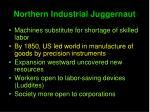 northern industrial juggernaut1