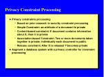 privacy constraint processing