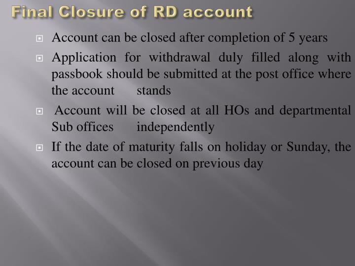Final Closure of RD account