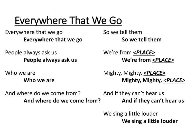 Everywhere That We Go