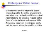 challenges of online format
