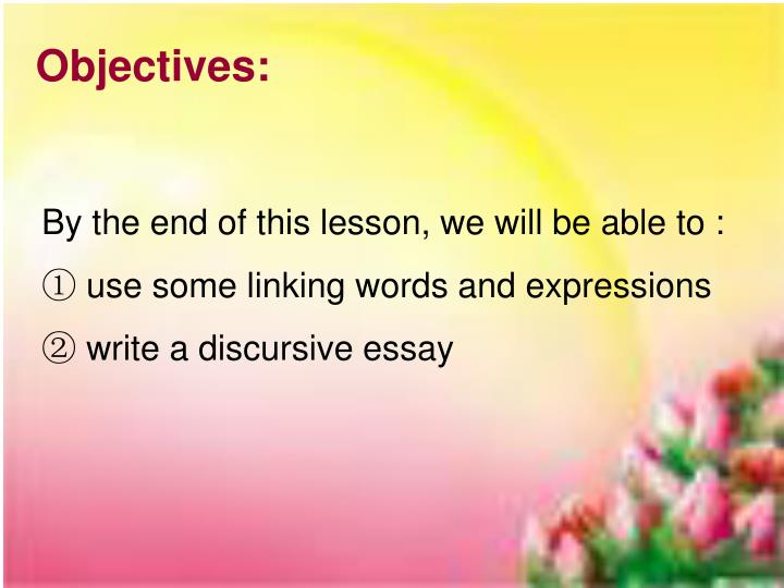 discursive essay linking words There will be a number of arguments in a piece of discursive writing using linking words effectively can help you  linking words  writing a descriptive essay.